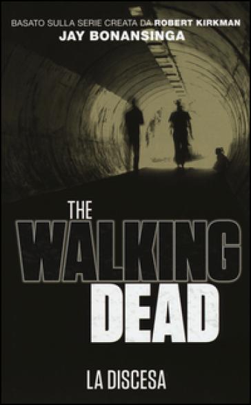 Discesa. The walking dead. 5. - Robert Kirkman  