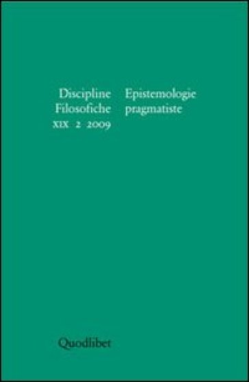 Discipline filosofiche (2009). 2.Epistemologie pragmatiste - R. Frega | Kritjur.org