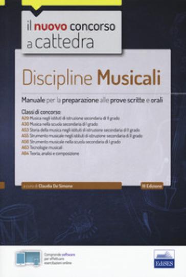 Discipline musicali nella scuola secondaria. Manuale per la preparazione alle prove scritte e orali classi A29, A30, A53, A55, A56, A63, A64. Con software di simulazione - Claudia De Simone pdf epub
