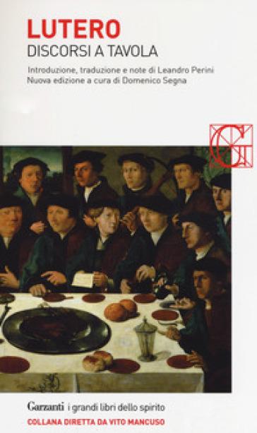 Discorsi a tavola - Martin Lutero | Rochesterscifianimecon.com