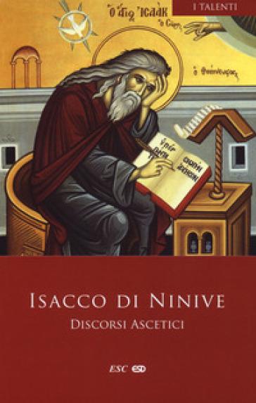 Discorsi ascetici. Testo greco a fronte - Isacco Di Ninive |