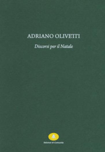 Discorsi per il Natale - Adriano Olivetti |