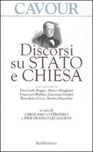 Discorsi su Stato e Chiesa - Camillo Cavour |