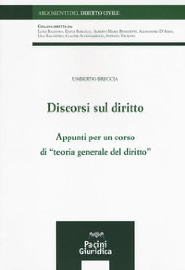 Discorsi sul diritto. Appunti per un corso di «Teoria generale del diritto» - Umberto Breccia | Rochesterscifianimecon.com
