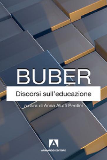 Discorsi sull'educazione - Martin Buber | Thecosgala.com