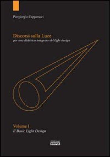Discorsi sulla luce per una didattica integrata del light design - Piergiorgio Capparucci | Thecosgala.com