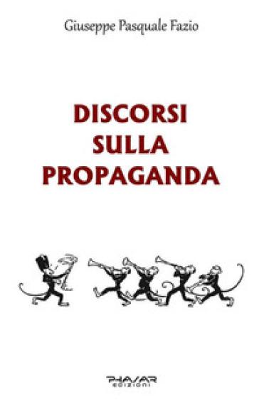Discorsi sulla propaganda - Giuseppe Pasquale Fazio  