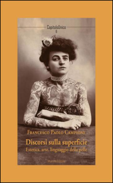 Discorsi sulla superficie. Estetica, arte, linguaggio della pelle - Francesco Paolo Campione |