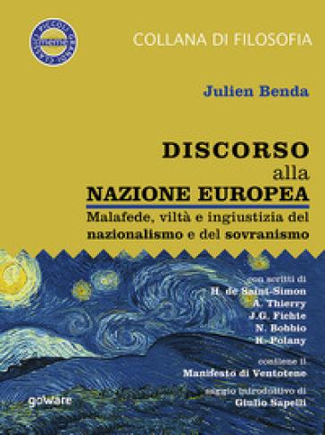 Discorso alla nazione europea. Malafede, viltà e ingiustizia del nazionalismo e del sovranismo - Julien Benda |