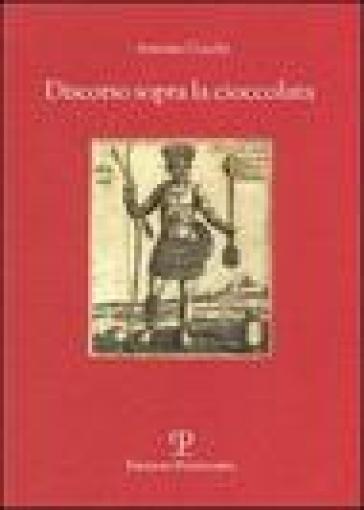 Discorso sopra la cioccolata - Antonio Cocchi | Rochesterscifianimecon.com