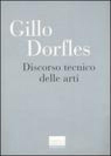 Discorso tecnico delle arti - Gillo Dorfles |