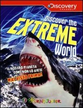 Discover the extreme world