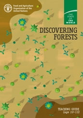 Discovering Forests: Teaching Guide (age 10-13). The State of the World