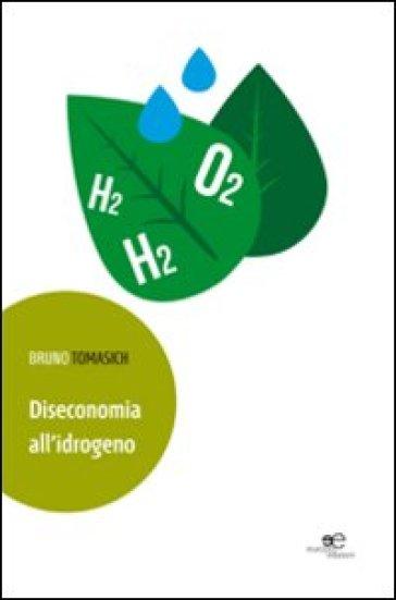 Diseconomia all'idrogeno - Bruno Tomasich  