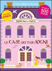 Disegna e crea le case dei tuoi sogni casa dolce casa for Crea la tua casa dei sogni
