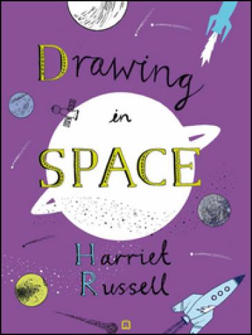 Disegnare nello spazio - Harriet Russell   Kritjur.org