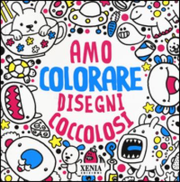 Disegni coccolosi. Amo colorare