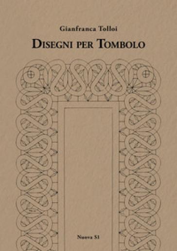 Disegni per tombolo - Gianfranca Tolloi |