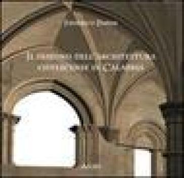 Disegno dell'architettura cistercense in Calabria. Ediz. illustrata - Federico Parise |