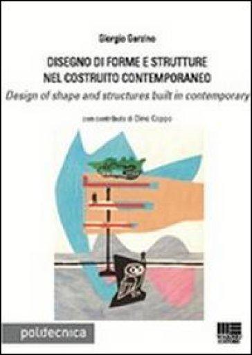 Disegno di forme e strutture nel costruito contemporaneo - Giorgio Garzino | Rochesterscifianimecon.com