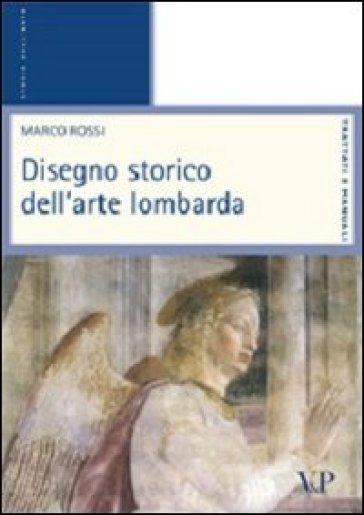 Disegno storico dell'arte lombarda - Marco Rossi  