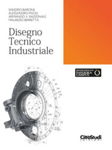 Disegno tecnico industriale - Sandro Barone | Thecosgala.com