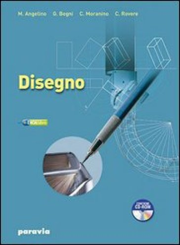 Disegno e tecnologia. Disegno e progettazione elementi di teconologia. Per gli Ist. tecnici industriali. Con espansione online - Mario Angelino |