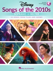Disney Songs Of The 2010s - Women s Edition With Recorded Accompaniments