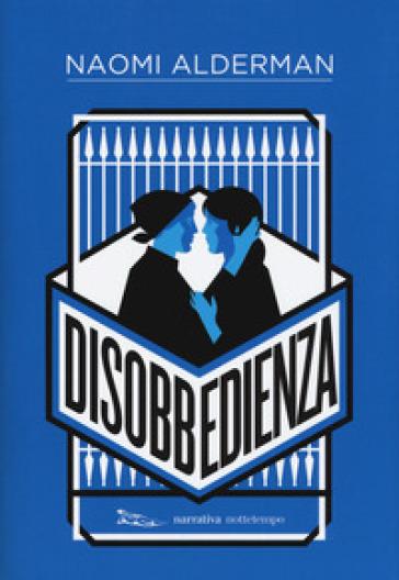 Disobbedienza - Naomi Alderman |