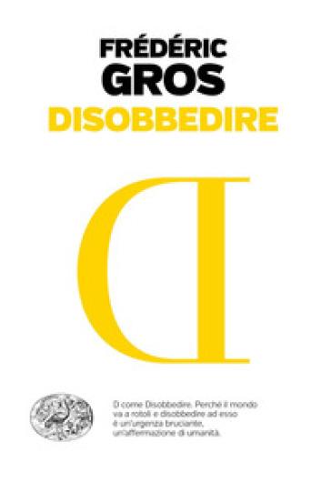 Disobbedire - Frédéric Gros pdf epub