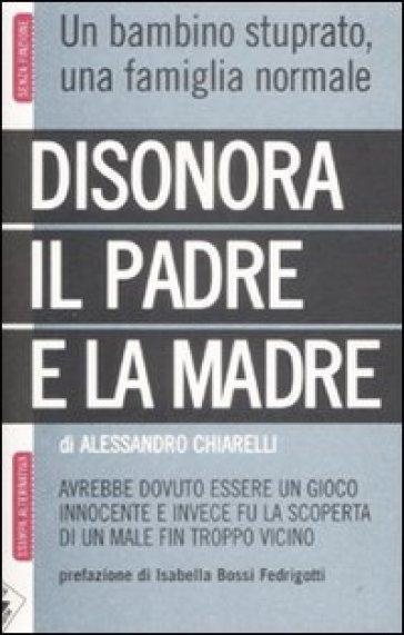 Disonora il padre e la madre - Alessandro Chiarelli | Kritjur.org