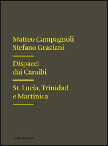 Dispacci dai Caraibi. St. Lucia, Trinidad e Martinica - Matteo Campagnoli |