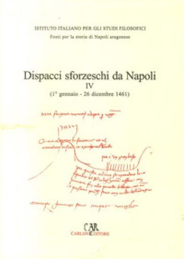 Dispacci sforzeschi da Napoli. 4.1461 - Francesco Storti  