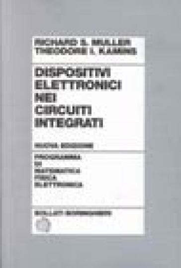 Dispositivi elettronici nei circuiti integrati - Theodore I. Kamins |