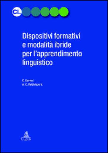 Dispositivi formativi e modalità ibride per l'apprendimento linguistico - C. Cervini |