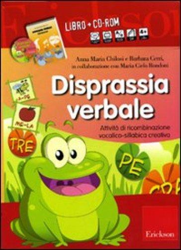 Disprassia verbale. Attività di ricombinazione vocalico-sillabica creativa. Kit. Con CD-ROM - Anna Maria Chilosi | Ericsfund.org