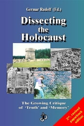 Dissecting the Holocaust: The Growing Critique of  Truth  and  Memory