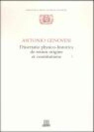 Dissertatio physico-historica de rerum origine et constitutione - Antonio Genovesi |