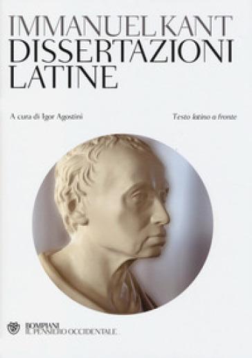 Dissertazioni latine. Testo latino a fronte - Immanuel Kant | Rochesterscifianimecon.com