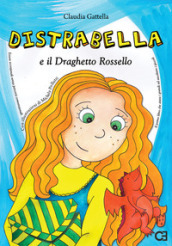 Distrabella e il Draghetto Rossello