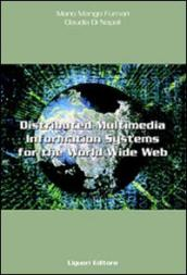 Distributed multimedia information systems for the World Wide Web. A case study for cultural heritage, tourism and publishing