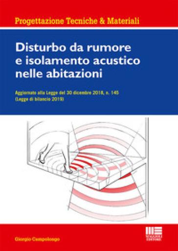 Disturbo da rumore e isolamento acustico nelle abitazioni - Giorgio Campolongo pdf epub