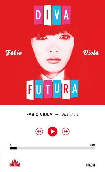 Diva futura fabio viola ebook mondadori store - Diva futura rome ...