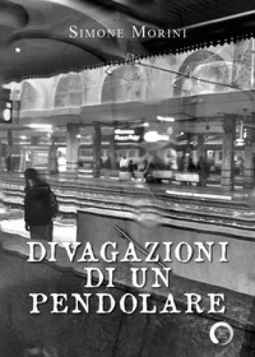 Divagazioni di un pendolare - Simone Morini | Kritjur.org