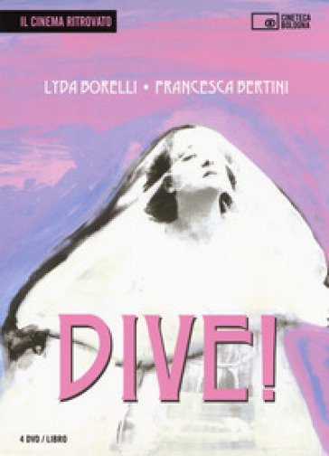 Dive! Lyda Borelli, Francesca Bertini. Ediz. italiana e inglese. Con 4 DVD video