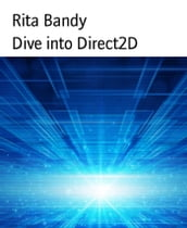 Dive into Direct2D