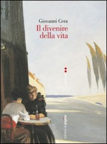 Divenire della vita (Il) - Giovanni Cera |