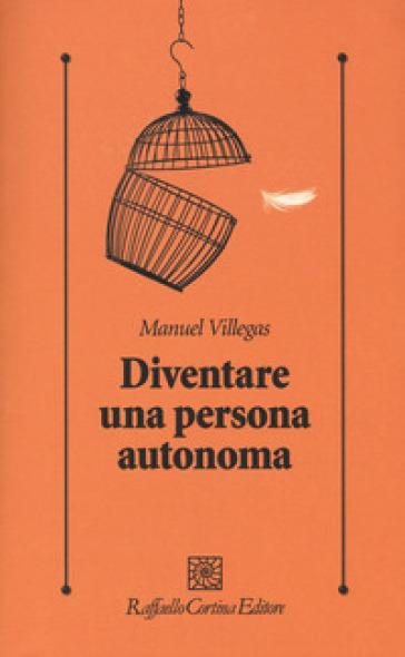 Diventare una persona autonoma - Manuel Villegas  