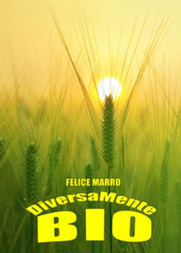 DiversaMente Bio - Felice Marro   Thecosgala.com