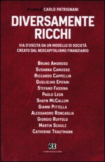 Diversamente ricchi. Via d'uscita da un modello di società creato dal neocapitalismo finanziario - C. Patrignani | Thecosgala.com